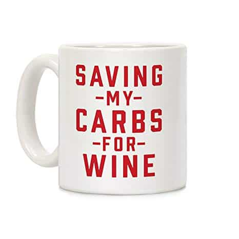 """Saving my Carbs for Wine"" Ceramic Coffee Mug"