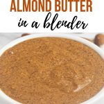 pinterest image of how to make almond butter
