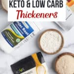 Keto and Low Carb Thickeners pinterest image