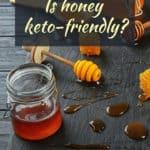 Is Honey Keto? (Best Keto Honey Substitute)