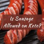 Is Sausage Keto?